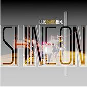 Shine On - Single by Our Hearts Hero
