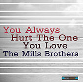 You Always Hurt the One You Love EP by The Mills Brothers