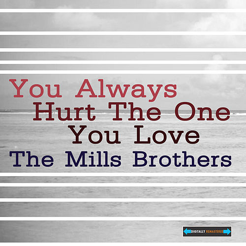 I Always Hurt The One I Love: You Always Hurt The One You Love EP (Single) Di The Mills