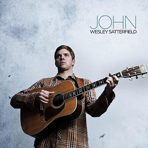 Self-Titled EP by John Wesley Satterfield