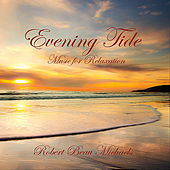 Evening Tide: Music for Relaxation by Robert Beau Michaels