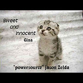 Sweet and Innocent Gina by Powersource Jason Zelda