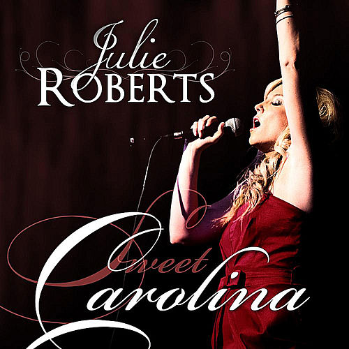 Sweet Carolina by Julie Roberts