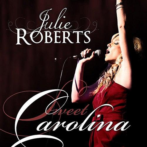 Sweet Carolina by Julie Roberts