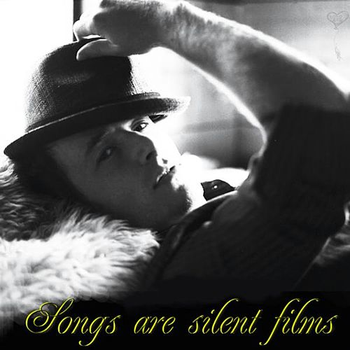 Songs Are Silent Films by Jason Reeves