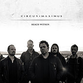 Reach Within by Circus Maximus