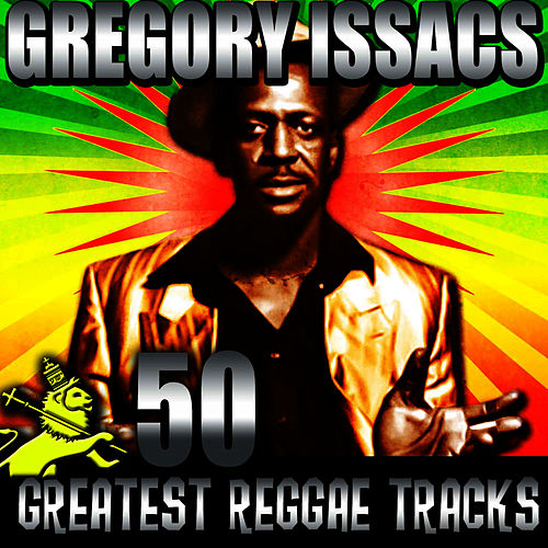 50 Greatest Reggae Tracks by Gregory Isaacs