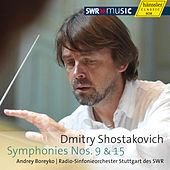 Shostakovich: Symphonies Nos. 9 and 15 by Stuttgart Radio Symphony Orchestra