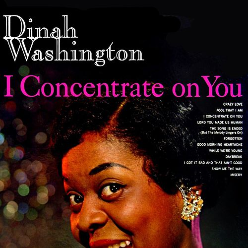 I Concentrate On You by Dinah Washington