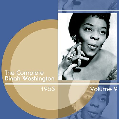 The Complete Dinah Washington Volume 9 1953 by Dinah Washington