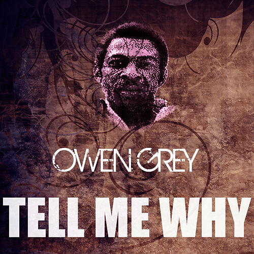 Tell Me Why by Owen Gray
