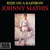 Ride On A Rainbow by Johnny Mathis