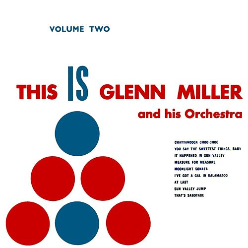 This Is Glenn Miller Volume 2 by Glenn Miller