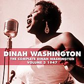 The Complete Dinah Washington Volume 3 1947 by Dinah Washington