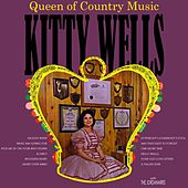 The Queen Of Country Music by Kitty Wells