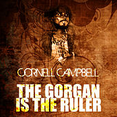 The Gorgan Is The Ruler by Cornell Campbell