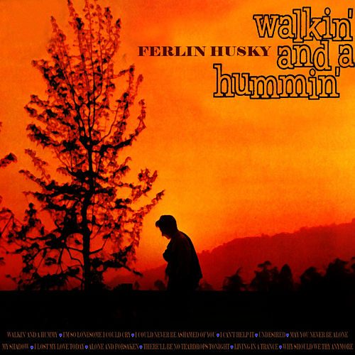 Walkin' And A Hummin' by Ferlin Husky