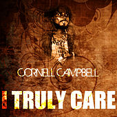 I Truly Care by Cornell Campbell