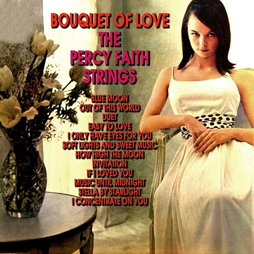 Bouquet Of Love by The Percy Faith Strings