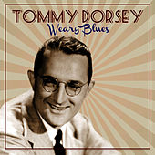 Weary Blues by Tommy Dorsey