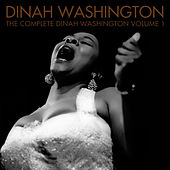 The Complete Dinah Washington Volume 1 by Dinah Washington