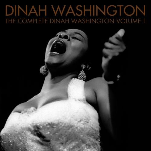 The Complete Dinah Washington Volume 1 by Dinah Washington