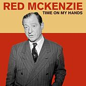 Time On My Hands by Red McKenzie