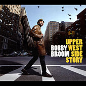 Upper West Side Story by Bobby Broom