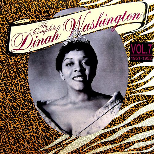 The Complete Dinah Washington Volume 7 1951 - 1952 by Dinah Washington