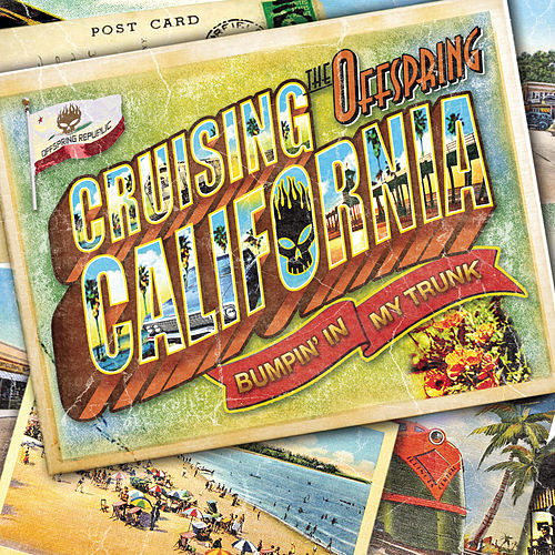 Cruising California (Bumpin' In My Trunk) von The Offspring