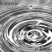 Echoes - Single by B-Movie