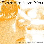 Someone Like You (The Club Mixes) by Oscar Salguero