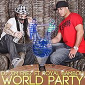World Party (feat. Royal Bambou) - Single by Jose Alfredo Jimenez