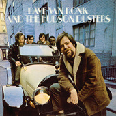 Dave Van Ronk And The Hudson Dusters by Dave Van Ronk