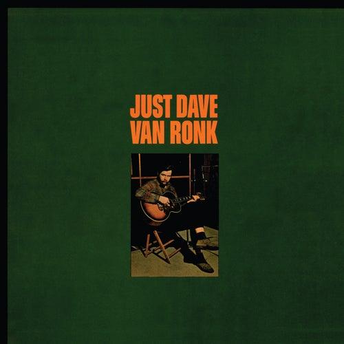 Just Dave Van Ronk by Dave Van Ronk