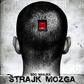 Strajk Mozga by Edo Maajka