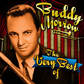 The Very Best Of by Buddy Morrow