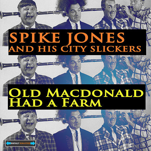 Old Macdonald Had a Farm by Spike Jones And His City Slickers