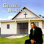Jesus Blood Covers It All by George Banton