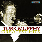 Turk Murphy's Greatest Hits by Turk Murphy