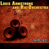 Louis Armstrong and His Orchestra 1928-1931 by Louis Armstrong