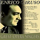 Great Opera Singers - Enrico Caruso (Remastered) by Enrico Caruso