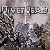 Our Zombies Ate Your Songs by Rivethead