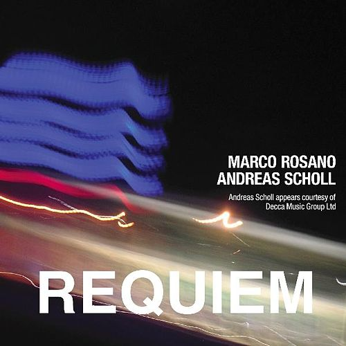Marco Rosano: Requiem - Single by Andreas Scholl