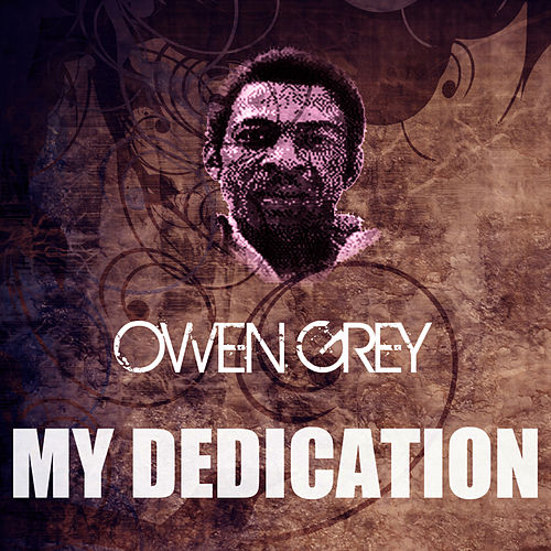 My Dedication by Owen Gray
