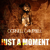 Just A Moment by Cornell Campbell