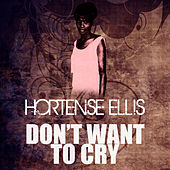 Don't Want To Cry by Hortense Ellis