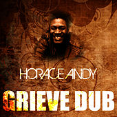Grieve Dub by Horace Andy