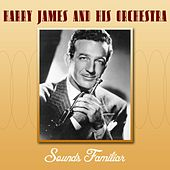 Sounds Familiar by Harry James and His Orchestra