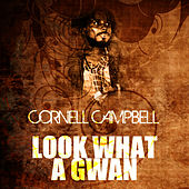 Look What A Gwan by Cornell Campbell